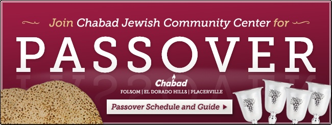 Passover with Chabad Jewish Community Center of Folsom